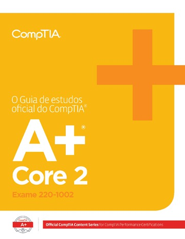 The Official CompTIA A+ Core 2 Study Guide (Exam 220-1002) Brazilian Portuguese Version