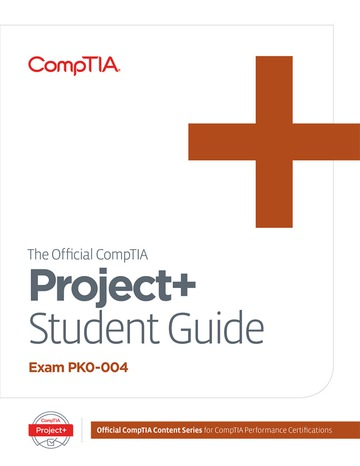 The Official CompTIA Project+ Student Guide (Exam PK0-004)