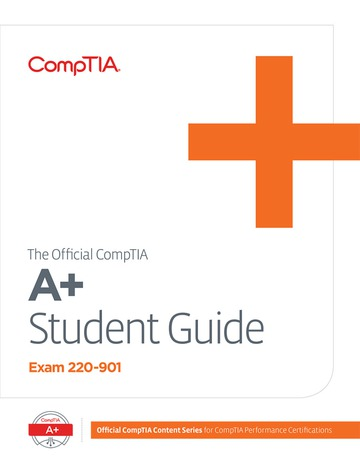 The Official CompTIA A+ Student Guide (Exam 220-901)