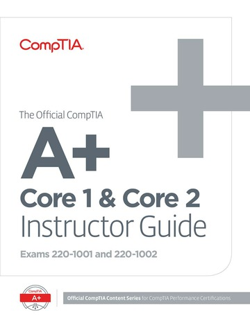 The Official CompTIA A+ Core & Core 2 Instructor Guide (Exams 220-1001 and 220-1002)